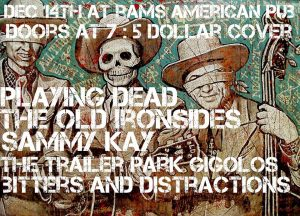 Sammy Kay, The Old Ironsides, Playing Dead And More.. @ Rams American Pub