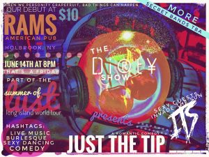 The Dirty Show Presents: Just The Tip (June 14 at Rams) @ Rams American Pub
