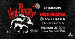 PsychStonerDoom Delight : High Reeper / Nerveshatter / Blueblack @ Rams American Pub