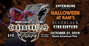 Halloween Metal: Burgerkill / Suaka / Blueblack / King Bastard @ Rams American Pub