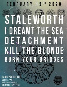 Staleworth, I Dreamt the Sea, Detachment, Kill The Blonde, BYB @ Rams American Pub