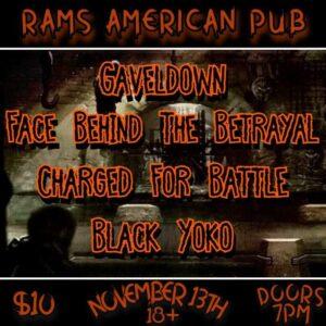 Gaveldown, CFB, Face Behind The Betrayal, Black Yoko @ Rams American Pub